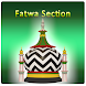 فتوی سیکشن Fatawa Section