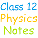 Class 12 Physics Notes by RDS EDUCATION APPS