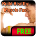 Build Healthy Muscle Fast by elizapps