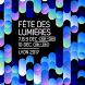 Festival of lights 2017 by Ville de Lyon