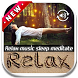 Relax Music Sleep Meditate by vinadroid