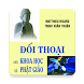 Đối Thoại Khoa Học & Phật Giáo by Tủ Sách Phật Học