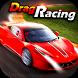 Drag Racing : Top Speed Drift