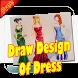 Draw Design Of Dress by InfoAppy