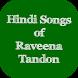Hindi Songs of Raveena Tandon by SUN APPS