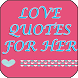 Love quotes for HER by Apps Happy For You