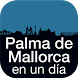 Palma de Mallorca en 1 día by Signlab