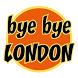 Bye Bye LONDON by bye bye London