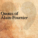 Quotes of Alain-Fournier by The QuotesTeam