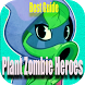 Best Guide Plant Zombie Heroes by The A Team