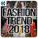 Fashion Trend 2018 by Tricipta