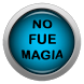No fue magia by MICROMATICA