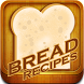 Bread Recipes FREE by Endless