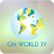 ON WORLD by On World TV Inc
