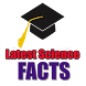 Latest Science Facts