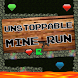 Unstoppable Mine Run by Yappa Pie