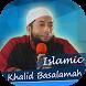 Ceramah Ustad Khalid Basalamah by Islamic Religius App