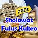 Amalan Sholawat Fulus Kubro by viralkan apps