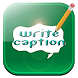 Write on picture caption by kirkozapps