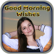 GoodMorning Wishes by AppsWorldTech