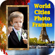 World Cities Photo Frames by Pro. Ultimate