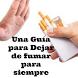UNA GUIA PARA DEJAR DE FUMAR by SALUD Y BELLEZA APPS