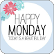 Happy Monday by Apps Happy For You