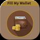 Fill My Wallet by Fill My Wallet