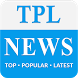TPL News - Top Popular Latest by Ebizz Apps