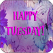Happy Tuesday by Apps Happy For You