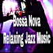 Bossa Nova & Relaxing Jazz Music by El-bilal studio