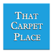 THAT CARPET PLACE by appyli