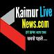 kaimur Live News by Examwe