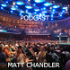 MATT CHANDLER PODCAST