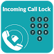 Incoming Call Locker-Blocker by LuckApp