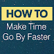 How To Make Time Go By Faster by PIXEL APPS
