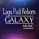 Lagu Padi Reborn Lengkap by Galaxy music