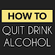How To Quit Drink Alcohol by PIXEL APPS
