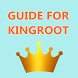 Guide for KINGRÓÓT PRO by Game & Apps How to Guide Tips Trick Free