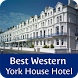 Best Western York House Hotel by Pidex Inc.