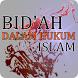 BID'AH DALAM HUKUM ISLAM by Cinta Islami