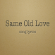 Same Old Love Lyrics by Koolit