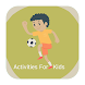 Fun Activities for Kids by PoPoMeda