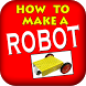How To Make A Robot by Nitin Kothari