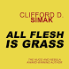 All Flesh is Grass Clifford D Simak