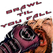 Brawl Til You Fall by Dontee Weaver