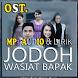 Jodoh Wasiat Bapak Ost terbaru by Dejavu Apps