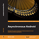 Asynchronous Android by Steve Liles