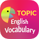 English vocabulary by Topic by Awabe
