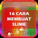 16 Cara Membuat Slime by bonkapp